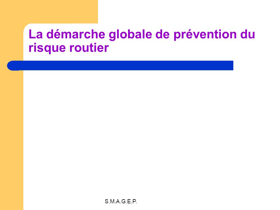 S.M.A.G.E.P. La démarche globale de prévention du risque routier