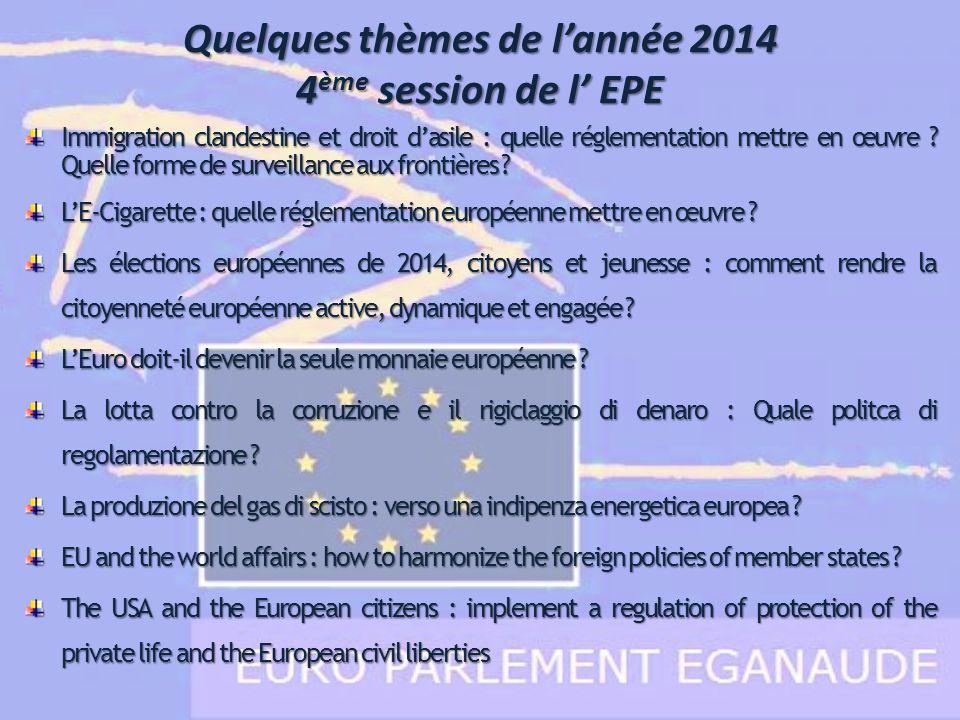 Quelques thèmes de lannée 2014 4 ème session de l EPE Immigration clandestine et droit dasile : quelle réglementation mettre en œuvre ? Quelle forme d