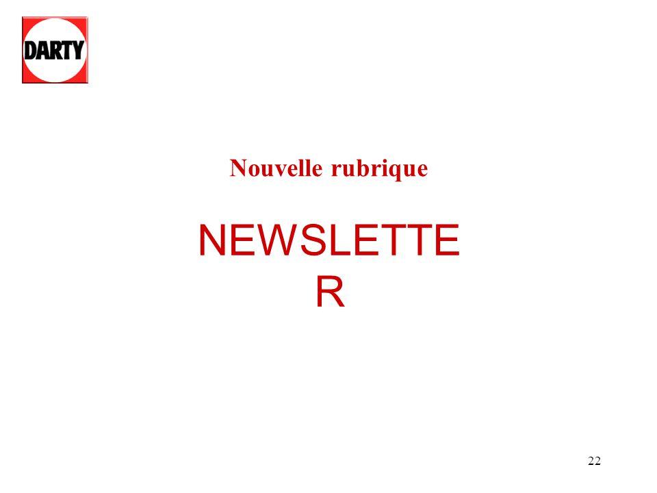 22 NEWSLETTE R Nouvelle rubrique