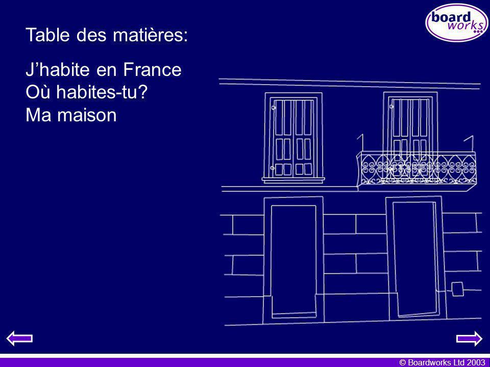© Boardworks Ltd 2003 Jhabite en France Vrai ou faux.