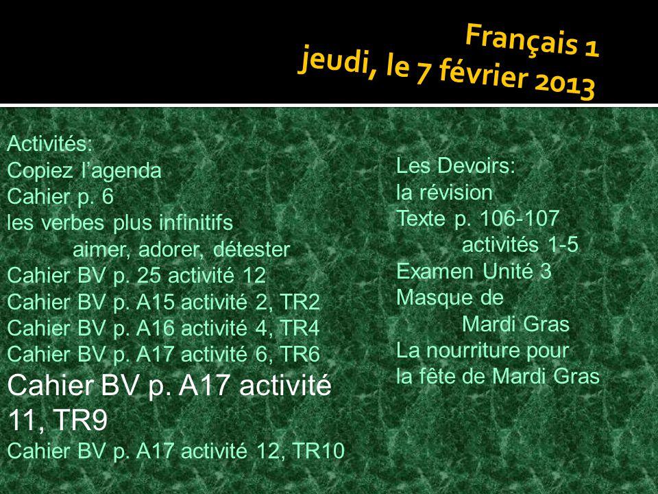 Français 1 jeudi, le 7 février 2013 Activités: Copiez lagenda Cahier p.