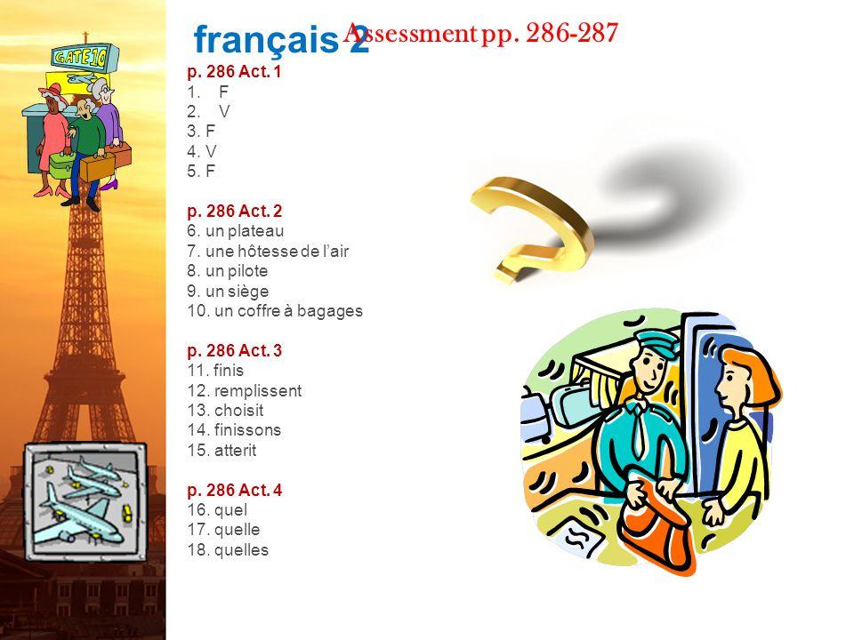 français 2 Assessment pp.286-287 p. 286 Act. 1 1.F 2.V 3.