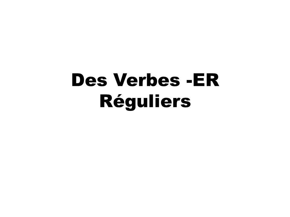 Les verbes réguliers en -er au présent 1.A word that expresses an action or a state is a verb. Parler (to speak), écouter (to listen to), and aimer (t