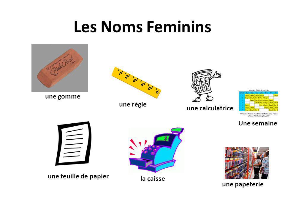 Les Noms Feminins une maison une rue la récréation la cour la cantine Des fournitures scolaires