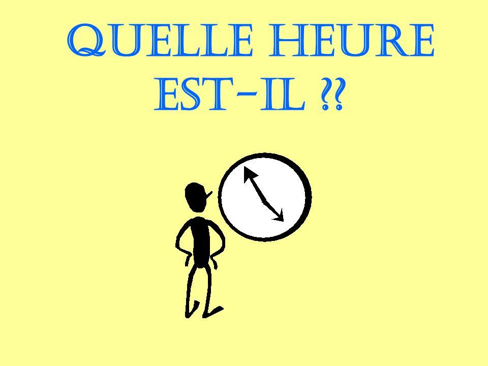 Quelle heure est-il ??