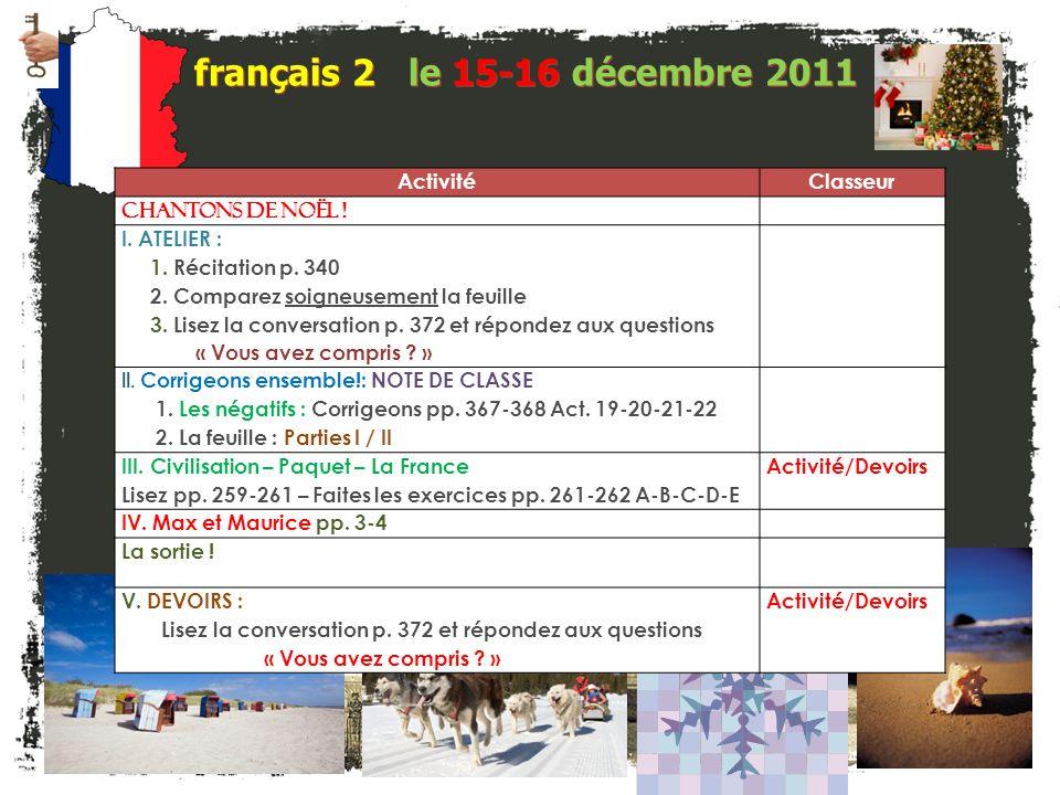 JE FAIS DES ANNONCES! français 2 / 5H / 6AP 1. Société Honoraire de Français – Visite à Farmwell: le 4 janvier – Monique Siddiqui 2. Club français – M