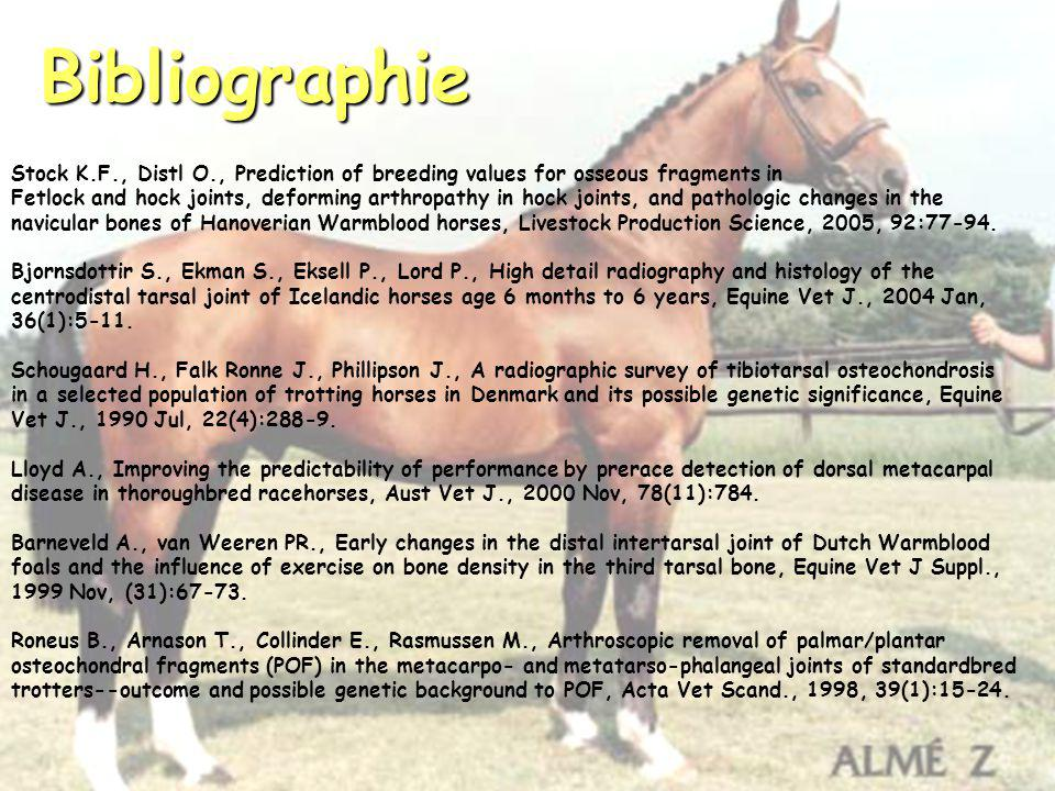 Bibliographie Stock K.F., Distl O., Prediction of breeding values for osseous fragments in Fetlock and hock joints, deforming arthropathy in hock join