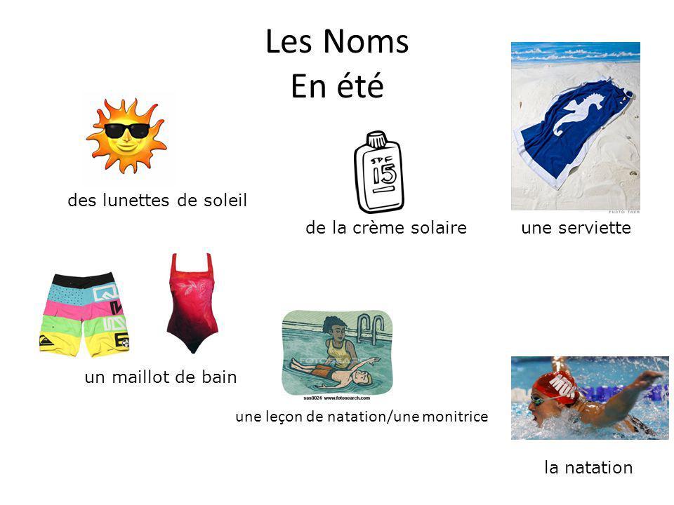 Les Noms En été des lunettes de soleil de la crème solaireune serviette la natation un maillot de bain une leçon de natation/une monitrice