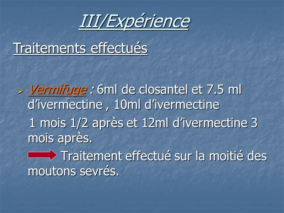 Vermifuge : 6ml de closantel et 7.5 ml divermectine, 10ml divermectine Vermifuge : 6ml de closantel et 7.5 ml divermectine, 10ml divermectine 1 mois 1