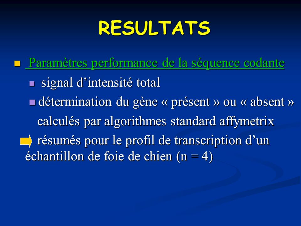 RESULTATS RESULTATS Paramètres performance de la séquence codante Paramètres performance de la séquence codante signal dintensité total signal dintens