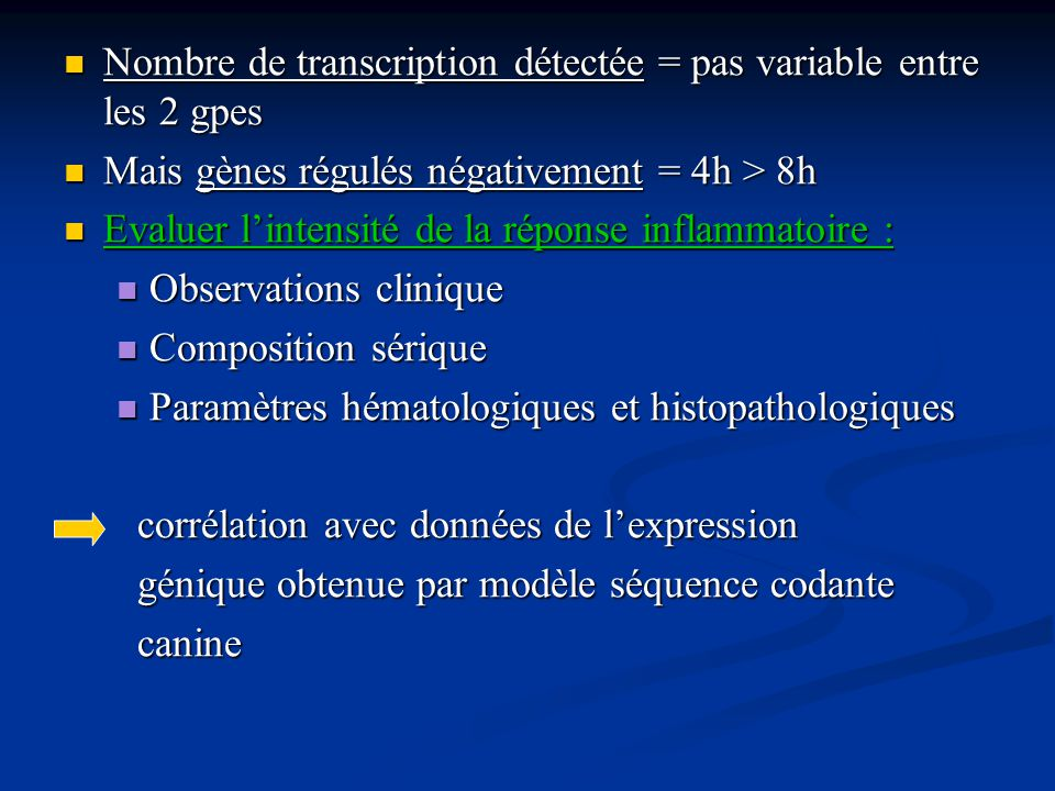 Nombre de transcription détectée = pas variable entre les 2 gpes Nombre de transcription détectée = pas variable entre les 2 gpes Mais gènes régulés n