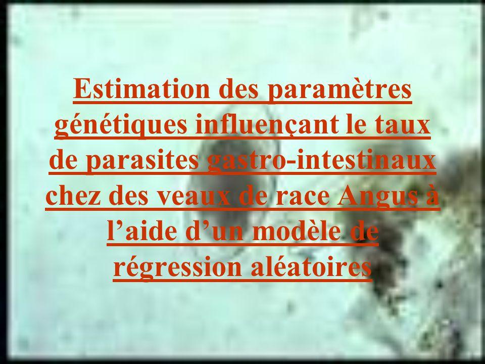 Estimation des paramètres génétiques influençant le taux de parasites gastro-intestinaux chez des veaux de race Angus à laide dun modèle de régression