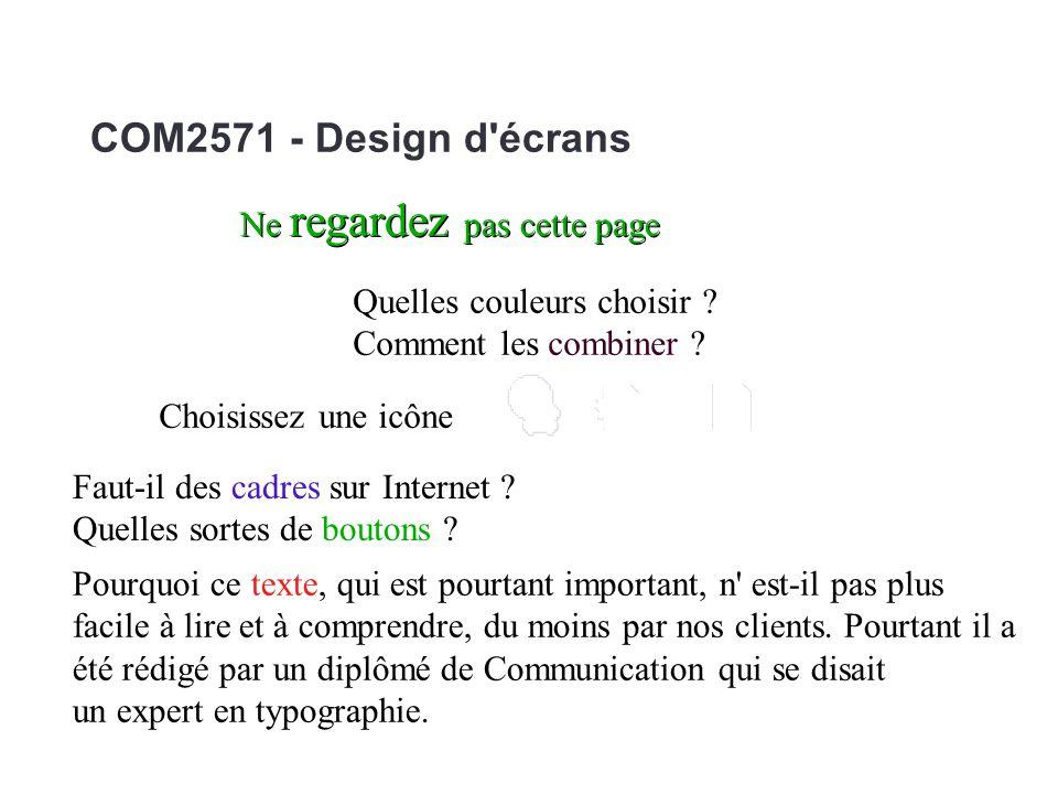 COM2571 - Design d écrans Ne regardez pas cette page Quelles couleurs choisir .