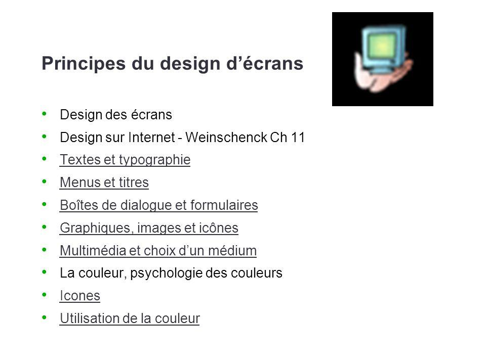 Design des écrans ou fenêtre Titre court et expressif, qui correspond au contenu et au choix précédent, à l icône choisie.