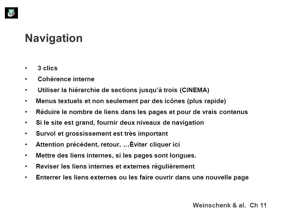 Navigation 3 clics Cohérence interne Utiliser la hiérarchie de sections jusquà trois (CINEMA) Menus textuels et non seulement par des icônes (plus rap