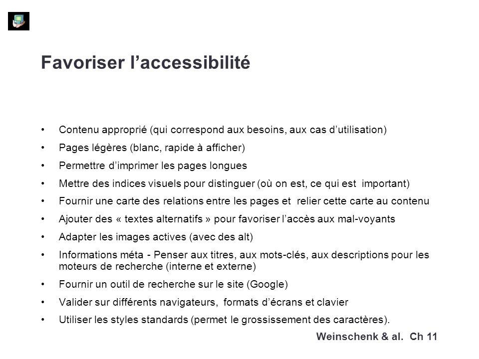 Favoriser laccessibilité Contenu approprié (qui correspond aux besoins, aux cas dutilisation) Pages légères (blanc, rapide à afficher) Permettre dimpr