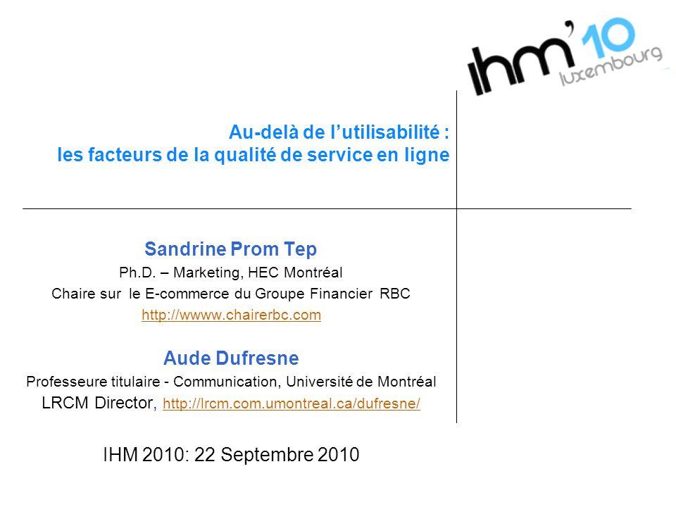 Sandrine Prom Tep Ph.D. – Marketing, HEC Montréal Chaire sur le E-commerce du Groupe Financier RBC http://wwww.chairerbc.com Aude Dufresne Professeure