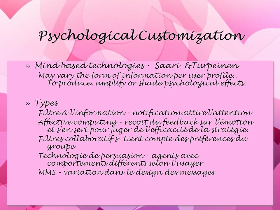 Psychological Customization »Mind based technologies - Saari &Turpeinen May vary the form of information per user profile..