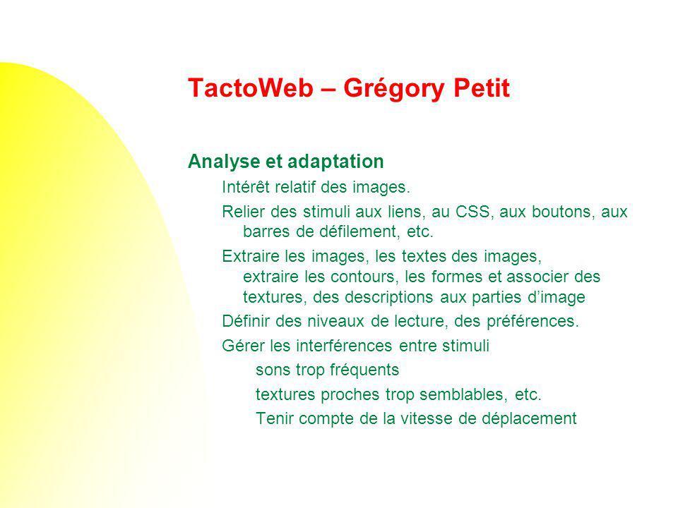 TactoWeb – Grégory Petit Analyse et adaptation Intérêt relatif des images. Relier des stimuli aux liens, au CSS, aux boutons, aux barres de défilement