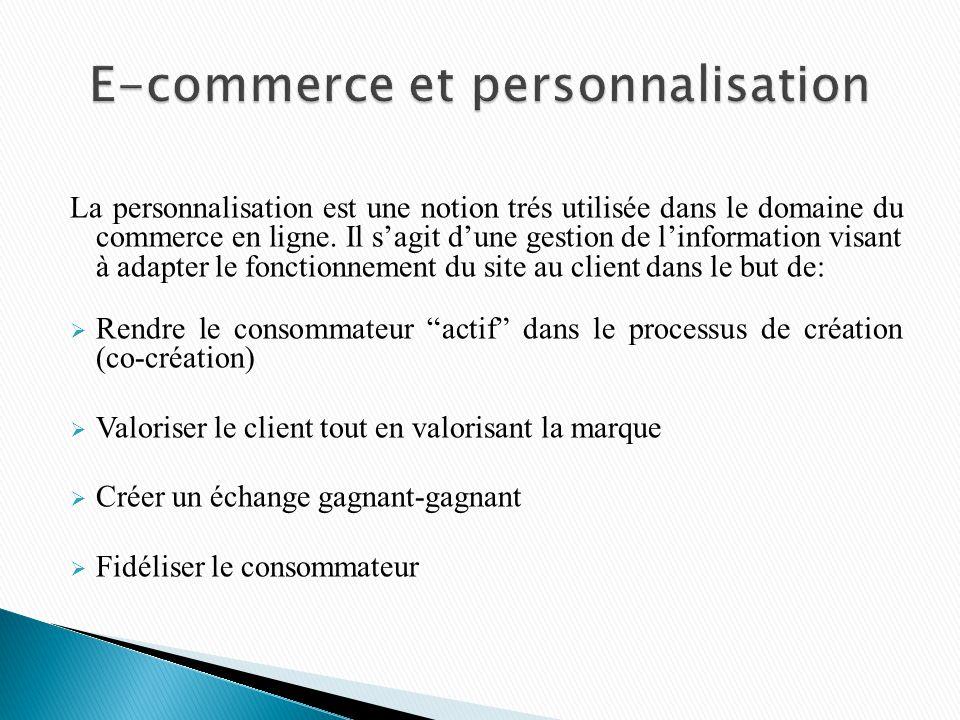 La personnalisation est une notion trés utilisée dans le domaine du commerce en ligne. Il sagit dune gestion de linformation visant à adapter le fonct