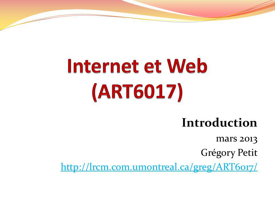 Introduction mars 2013 Grégory Petit http://lrcm.com.umontreal.ca/greg/ART6017/