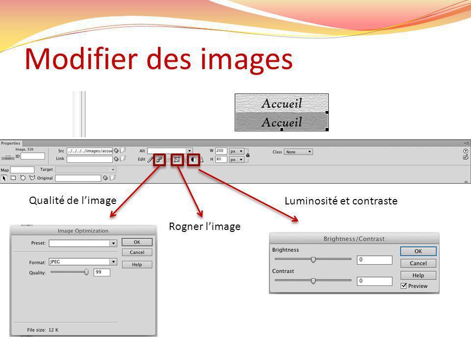 Modifier des images Qualité de limage Rogner limage Luminosité et contraste