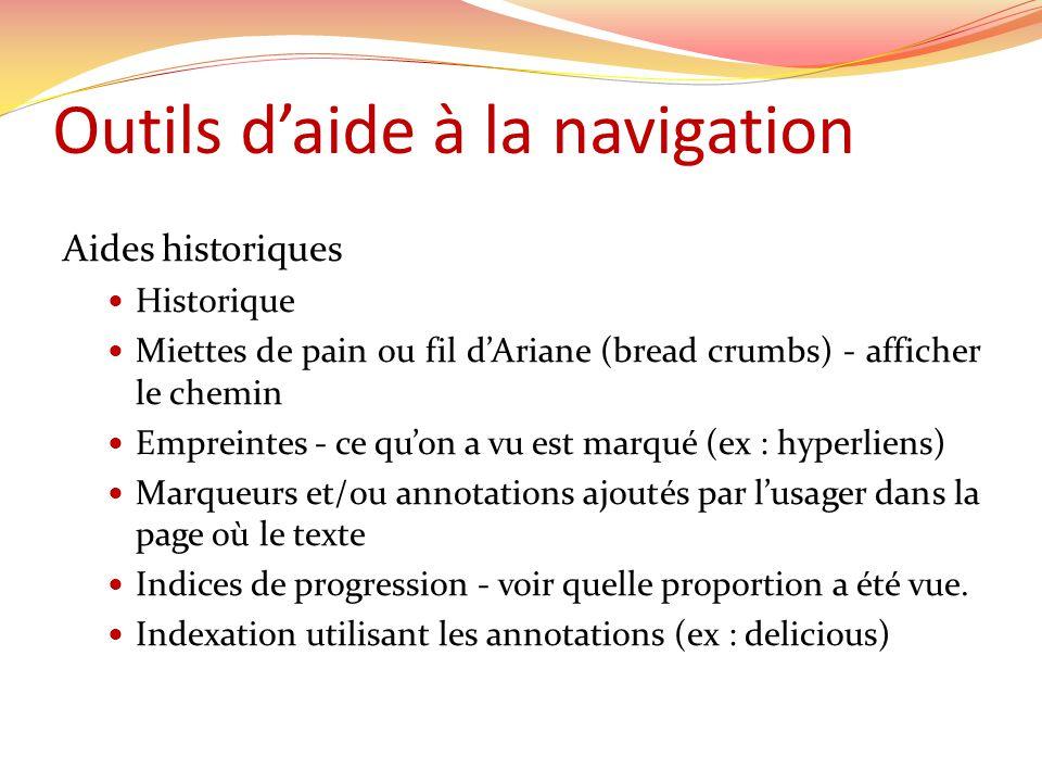 Outils daide à la navigation Aides historiques Historique Miettes de pain ou fil dAriane (bread crumbs) - afficher le chemin Empreintes - ce quon a vu