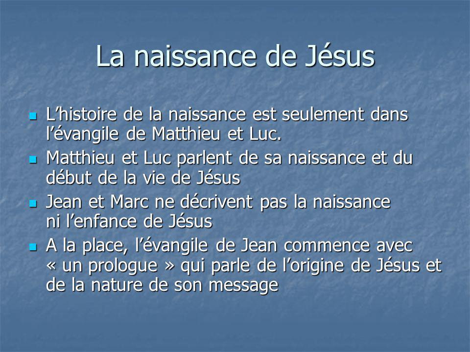 La naissance de Jésus Lhistoire de la naissance est seulement dans lévangile de Matthieu et Luc. Lhistoire de la naissance est seulement dans lévangil