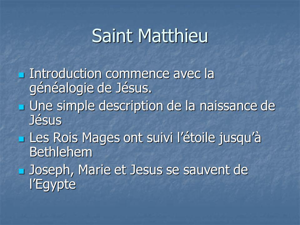 Saint Matthieu Introduction commence avec la généalogie de Jésus. Introduction commence avec la généalogie de Jésus. Une simple description de la nais