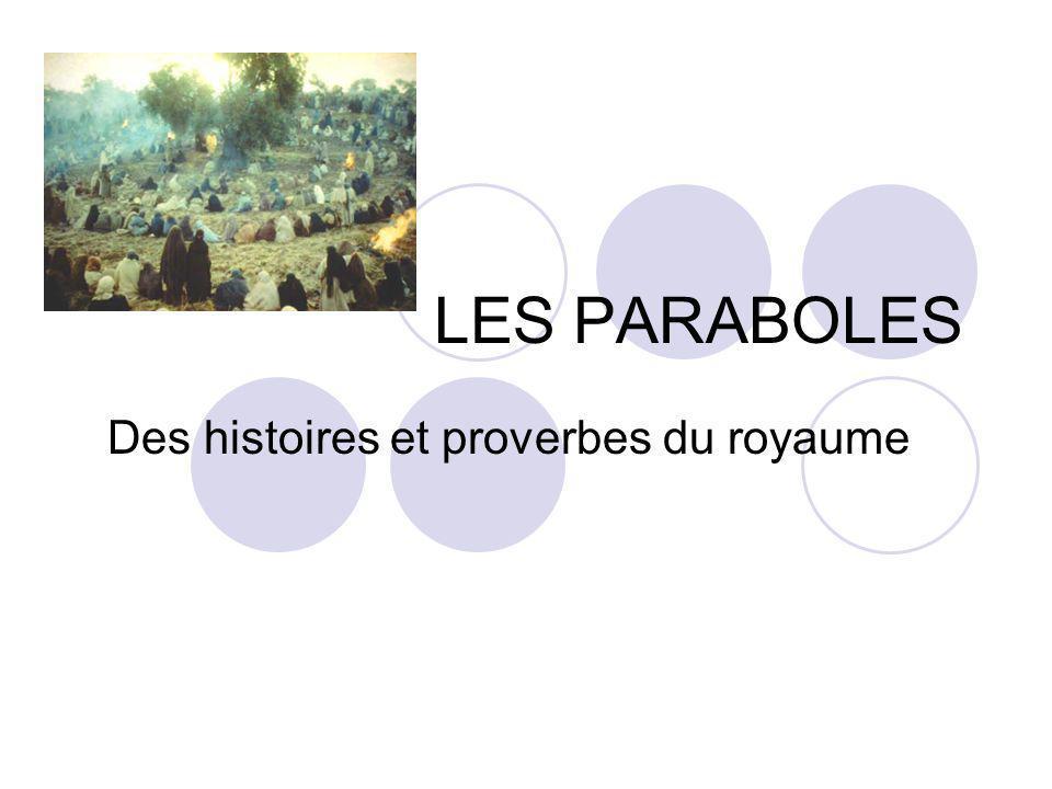 LES PARABOLES Des histoires et proverbes du royaume