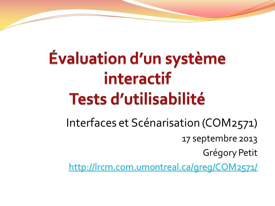 Interfaces et Scénarisation (COM2571) 17 septembre 2013 Grégory Petit http://lrcm.com.umontreal.ca/greg/COM2571/