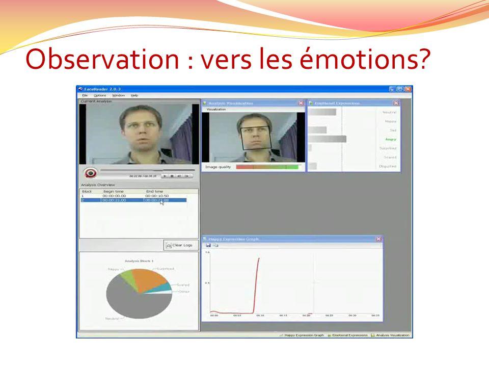 Observation : vers les émotions?