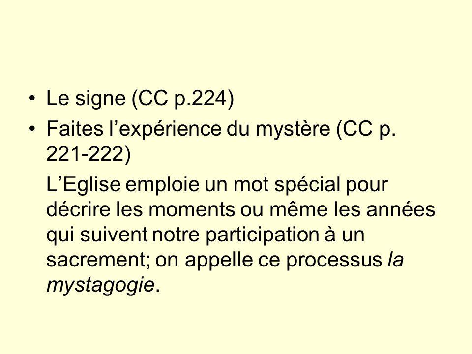 Le signe (CC p.224) Faites lexpérience du mystère (CC p.
