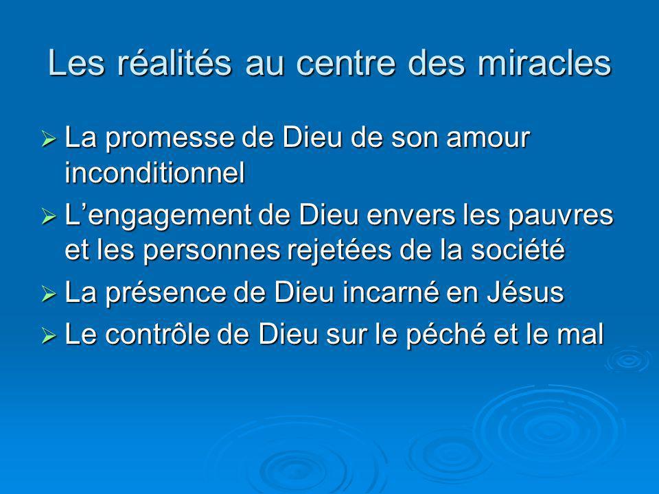 Les réalités au centre des miracles La promesse de Dieu de son amour inconditionnel La promesse de Dieu de son amour inconditionnel Lengagement de Die