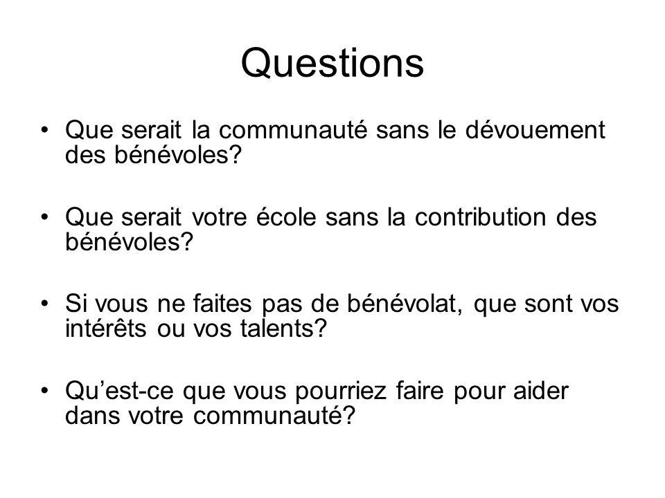 Questions Que serait la communauté sans le dévouement des bénévoles.