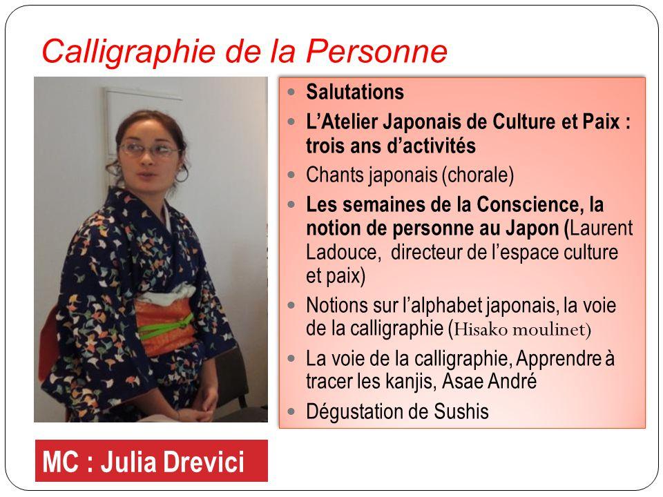 Calligraphie de la Personne Salutations LAtelier Japonais de Culture et Paix : trois ans dactivités Chants japonais (chorale) Les semaines de la Consc