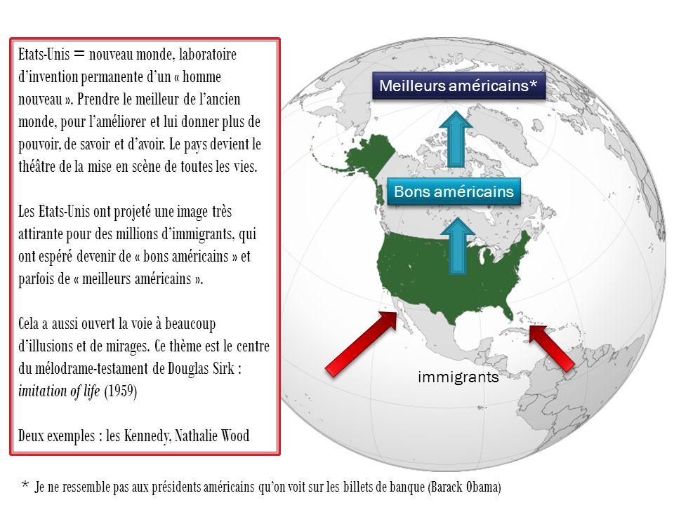 Etats-Unis = nouveau monde, laboratoire dinvention permanente dun « homme nouveau ».