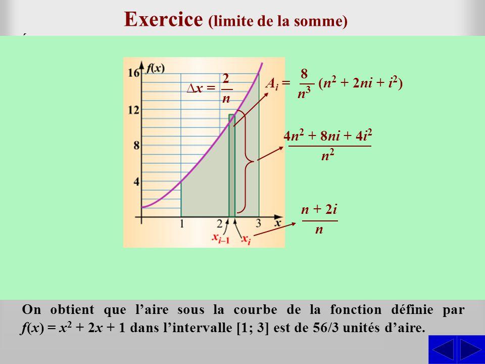 Exercice (limite de la somme) Évaluer la limite lorsque n tend vers linfini de : S En appliquant les propriétés des limites et en évaluant, on obtient