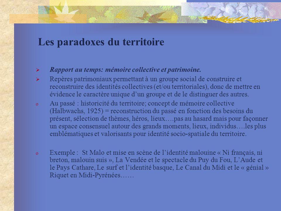 Les paradoxes du territoire Rapport au temps: mémoire collective et patrimoine. Repères patrimoniaux permettant à un groupe social de construire et re
