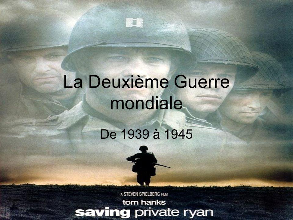 La Deuxième Guerre mondiale De 1939 à 1945
