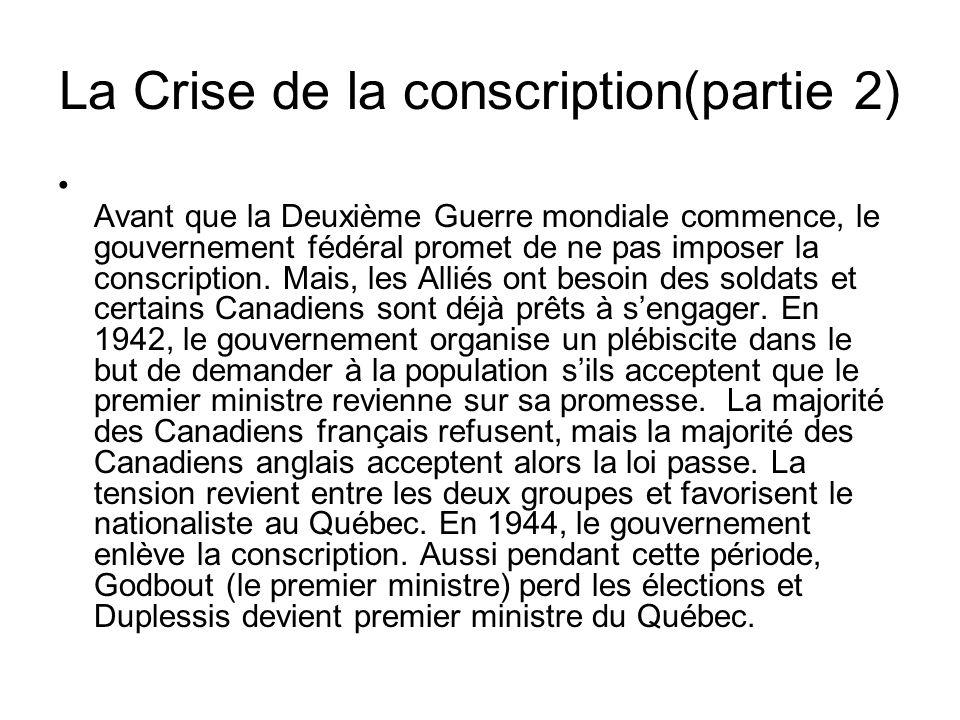 La Crise de la conscription(partie 2) Avant que la Deuxième Guerre mondiale commence, le gouvernement fédéral promet de ne pas imposer la conscription