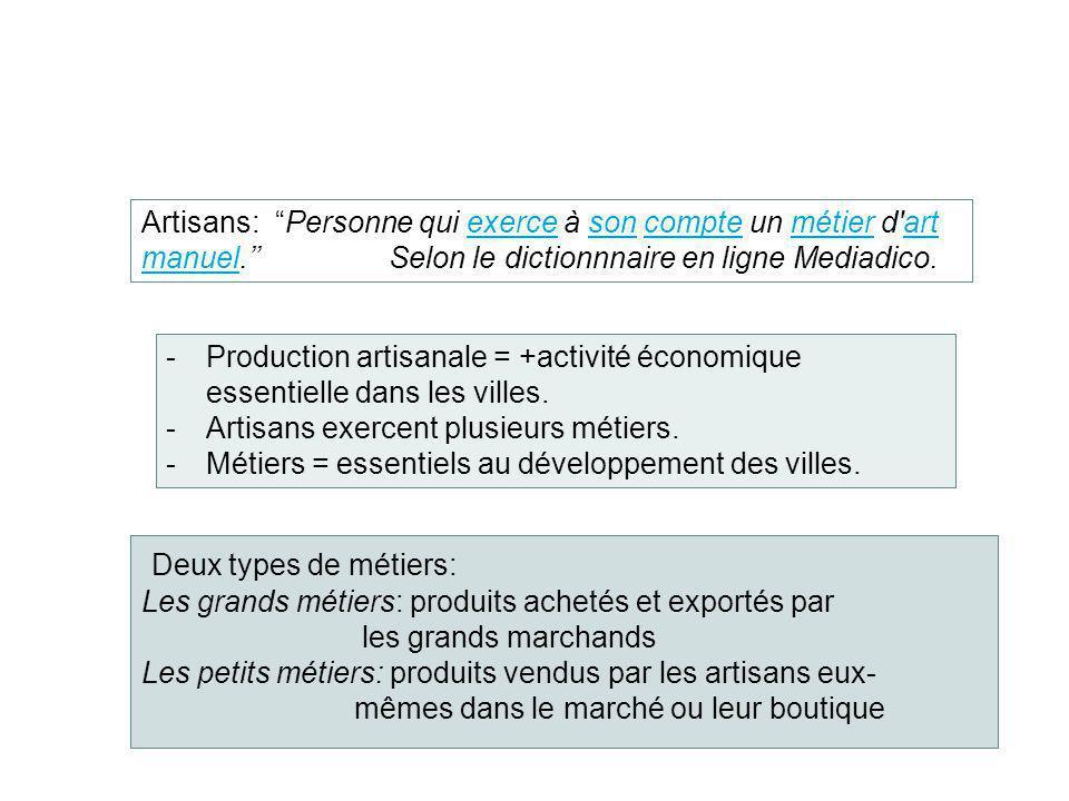 -Production artisanale = +activité économique essentielle dans les villes. -Artisans exercent plusieurs métiers. -Métiers = essentiels au développemen
