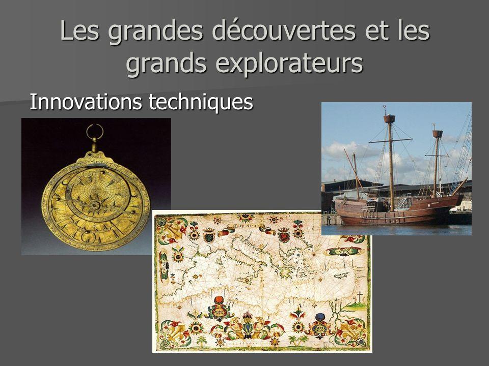 Les grandes découvertes et les grands explorateurs Innovations techniques