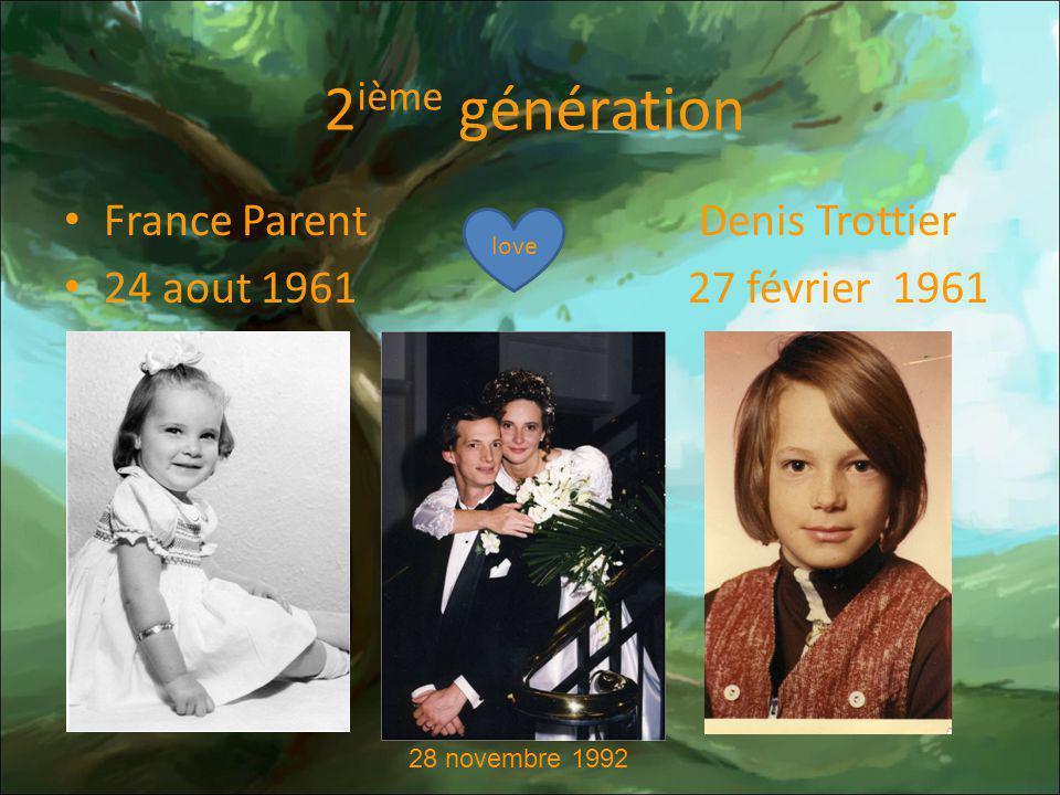 3 ième génération des Parent Adrien Parent Francoise Touchette 28 Sept.