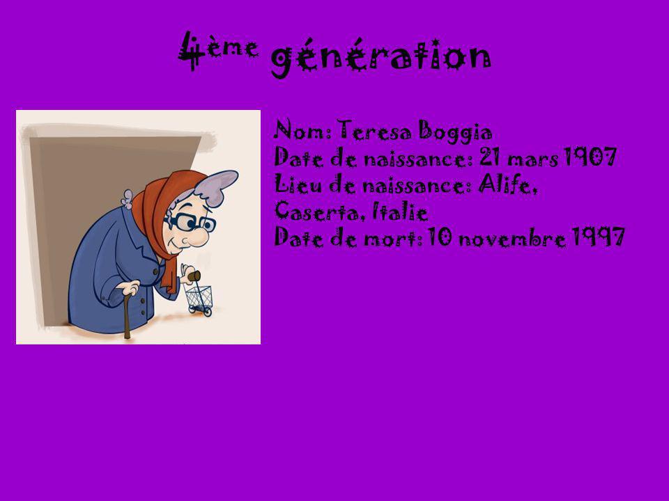 4 ème génération Nom: Teresa Boggia Date de naissance: 21 mars 1907 Lieu de naissance: Alife, Caserta, Italie Date de mort: 10 novembre 1997