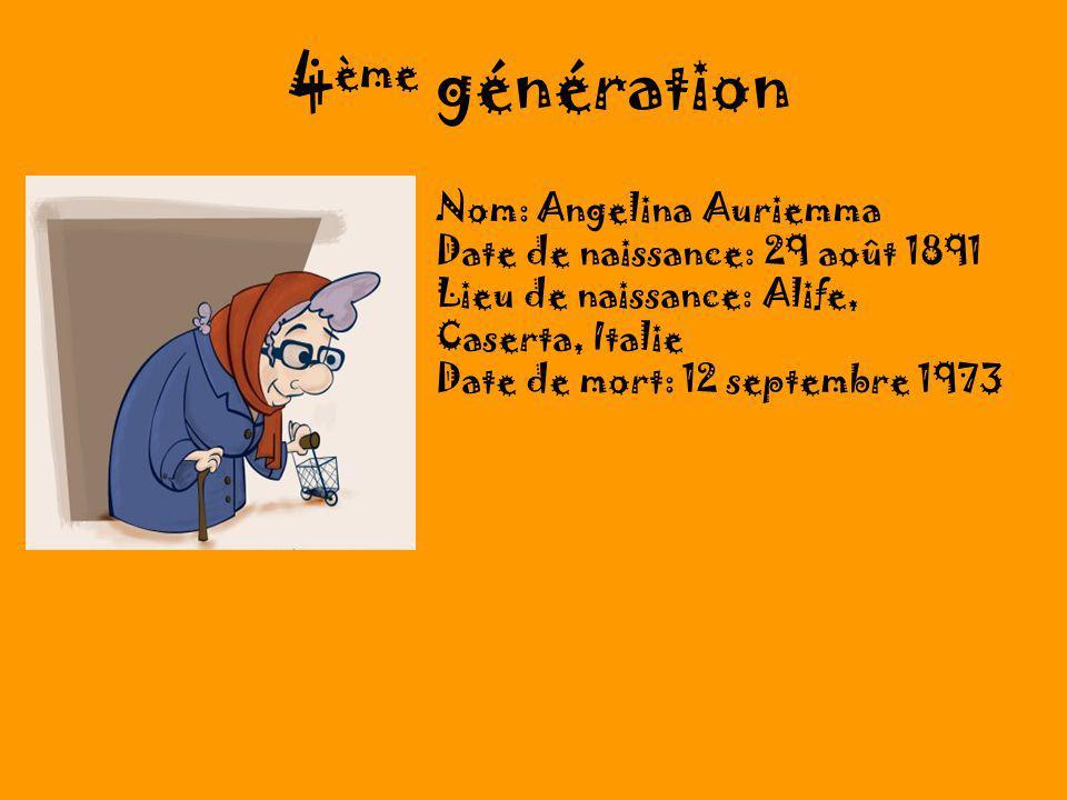 4 ème génération Nom: Angelina Auriemma Date de naissance: 29 août 1891 Lieu de naissance: Alife, Caserta, Italie Date de mort: 12 septembre 1973