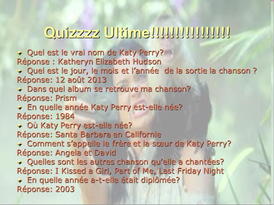 Quizzzz Ultime!!!!!!!!!!!!!!!. Quel est le vrai nom de Katy Perry.