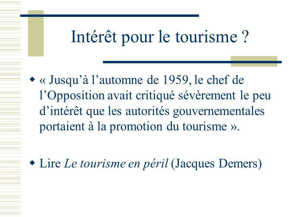 Intérêt pour le tourisme .