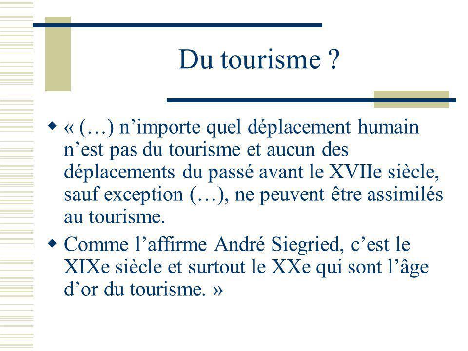 Du tourisme .