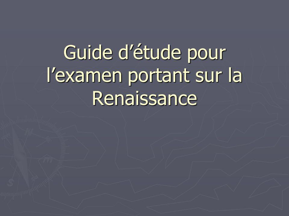 Guide détude pour lexamen portant sur la Renaissance